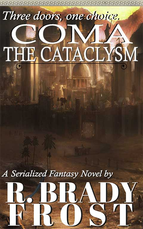 COMA: The Cataclysm (A Serialized Novel by R. Brady Frost)