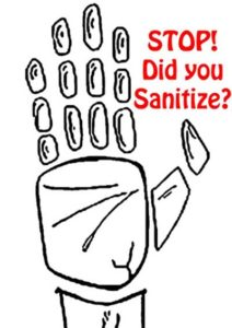 Stop! Did you Sanitize?
