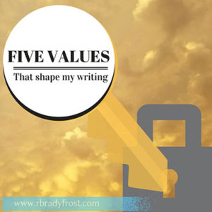 Five values that shape my writing.