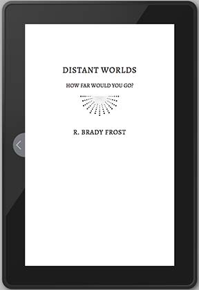 Distant Worlds - a novella by R. Brady Frost
