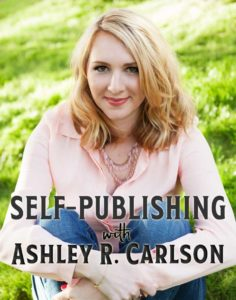 Ashley R. Carlson talks about why Self-Publishing was the path for her.